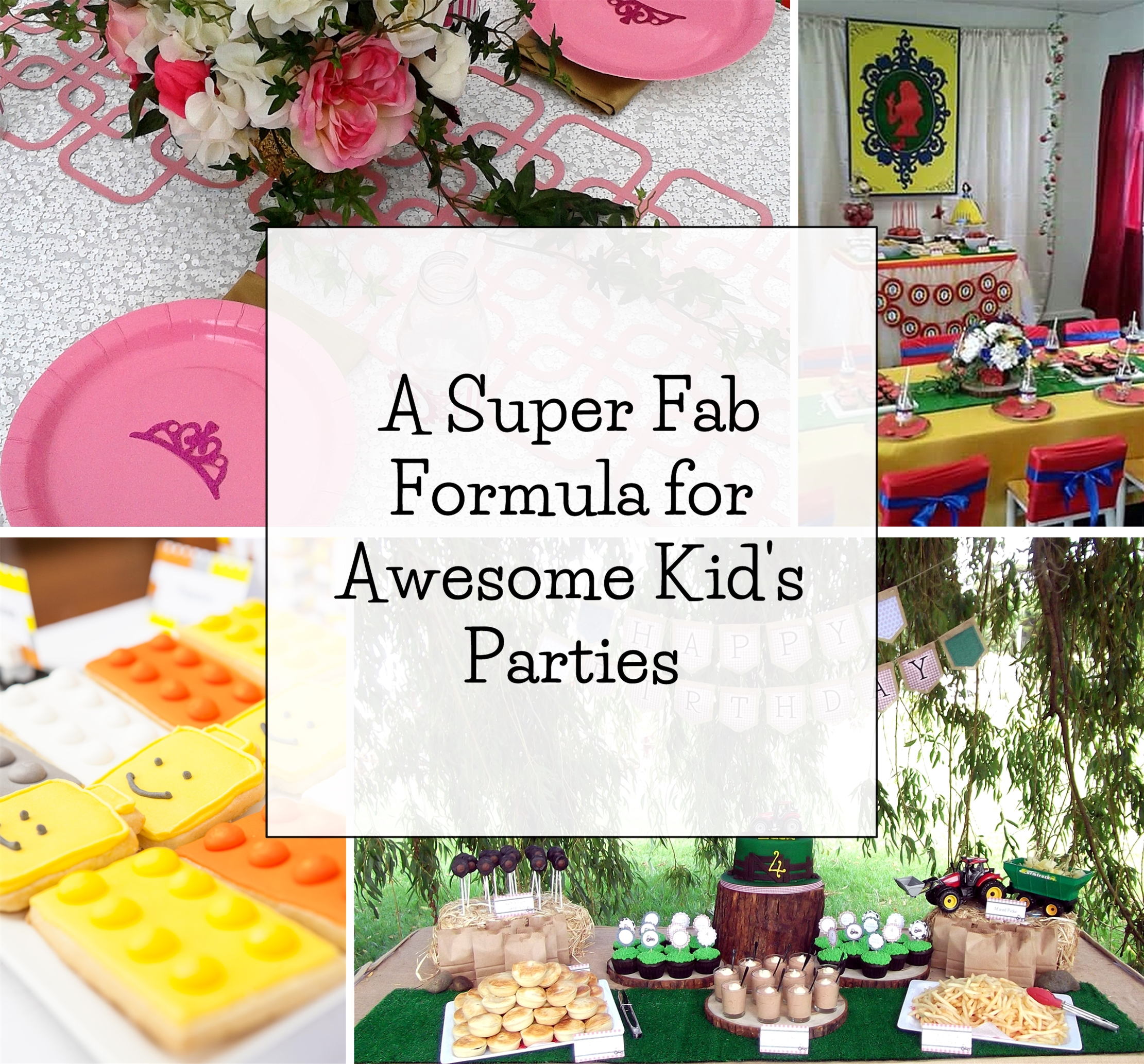 A Super Fab Formula for Awesome Kid's Parties
